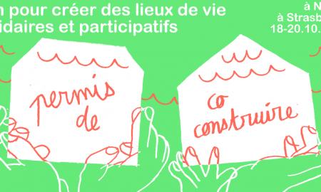 Permis de co-construire ! 3 jours pour construire des lieux de vie participatifs et solidaires